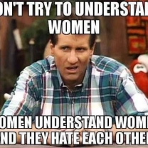 Al Bundy Meme Advice On Understanding Women