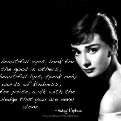 Audrey Hepburn Quote On Beautiful Eyes, Beautiful Lips, U0026 Poise · Bob  Marley Quote On Friendship ...