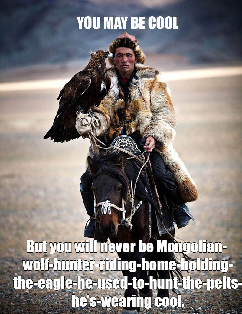 Funny Hunting Quotes Be A Mongolian Wolf Hunter Rider While Holding Your Hunting Eagle