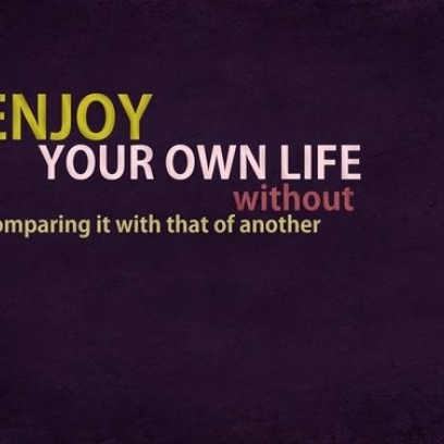 Compare Quotes Amazing Never Compare Your Life To Others & Enjoy Life Quote
