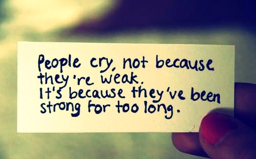 Quotes On Being Strong Mesmerizing Sad Quote On Crying Being Strong For Too Long