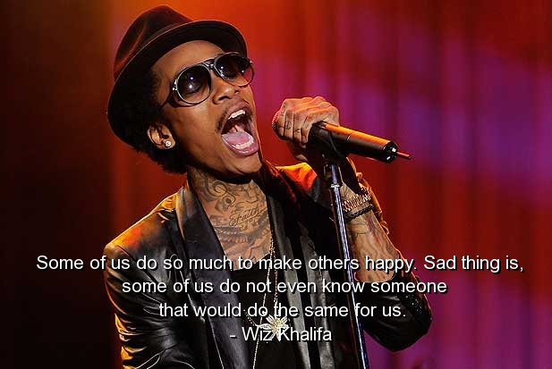 Wiz Khalifa Quote On Doing Things To Make Others Happy When