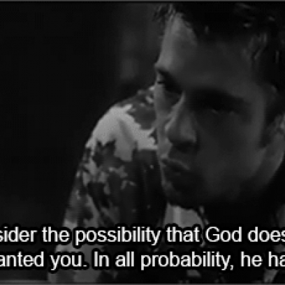 God Hates You Tyler Durden Quote In Fight Club