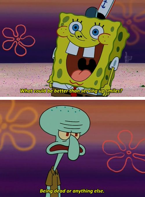Squidward Doesn T Share Spongebob Squarepant S Enthusiasm About Costumer Service And Fry Cooking