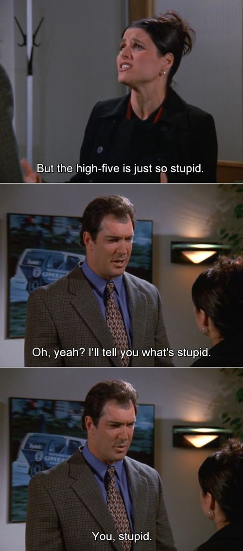 Seinfeld Quotes Endearing David Cannot Except Elaine's Hatred Of The High Five On Seinfeld