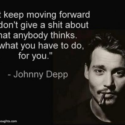 Quotes About Doing You Johnny Depp Quote On Doing What You Have To Do & Keep Moving Forward Quotes About Doing You