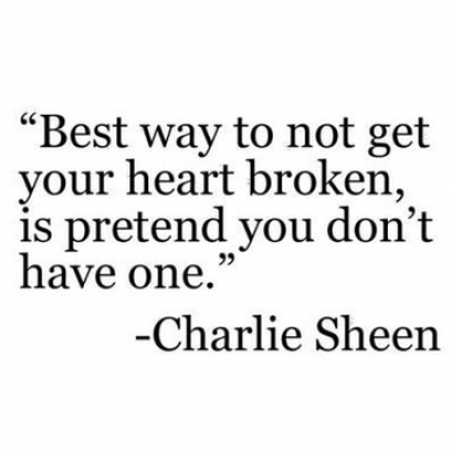 Sad Charlie Sheen Quote On Pretending Youre Heartless